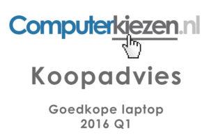 Koopadvies Goedkope Laptop 2016 Q1