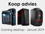 Koopadvies Gaming Desktop - Januari 2019